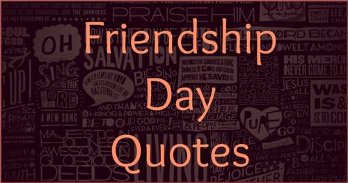 Frienship Day Quotes