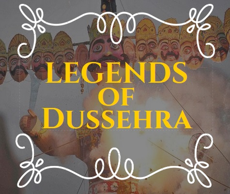 Legends of Dussehra